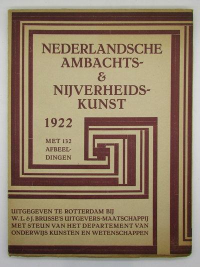 Nederlandsche Ambachts-En Nijverheidskunst. Jaarboek 1922 by MEIJER, Jan de, NIENHUIS, Bert & SMITS, J.B.