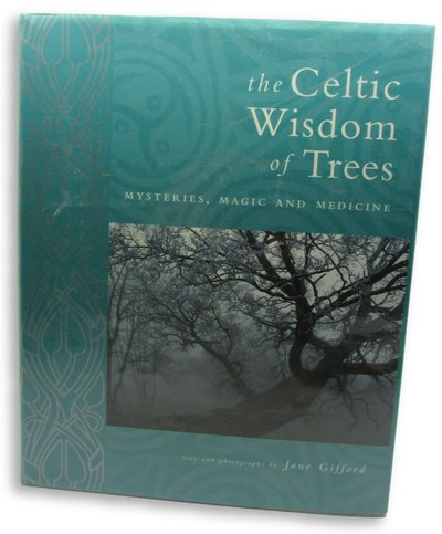 The Celtic Wisdom Of The Trees: Mysteries, Magic and Medicine by GIFFORD, Jane