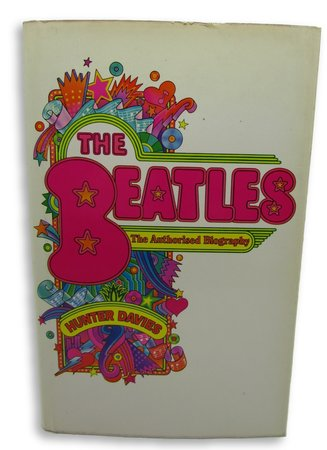 The Beatles, the Authorised Biography by DAVIES, Hunter