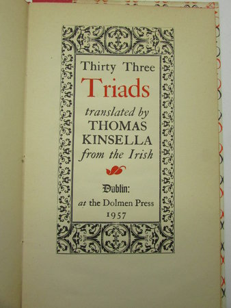 Thirty Three Triads translated by Thomas Kinsella from the Irish by KINSELLA, Thomas.