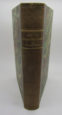 A View of the Art of Colonization with Present Reference to the British Empire in Letters Between a Statesman and a Colonist by WAKEFIELD, Edward Gibbon