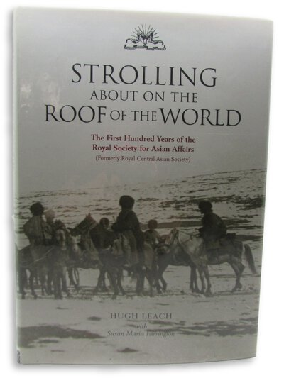 Strolling About On The Roof Of The World: by LEACH, Hugh - with Susan Maria Farrington