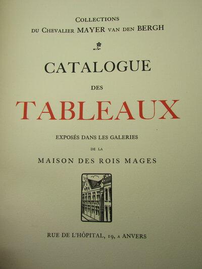 Catalogue des Tableaux exposes dans les Galeries de la Maison des Rois Mages by BERGH. Mayer van den,