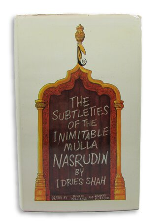 The Subtleties of the Inimitable Mulla Nasrudin by SHAH, Idries