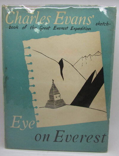Eye on Everest. A Sketch-book of the Great Everest Expedition by EVANS, Charles