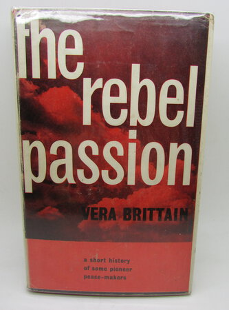 The Rebel Passion; by BRITTAIN, Vera