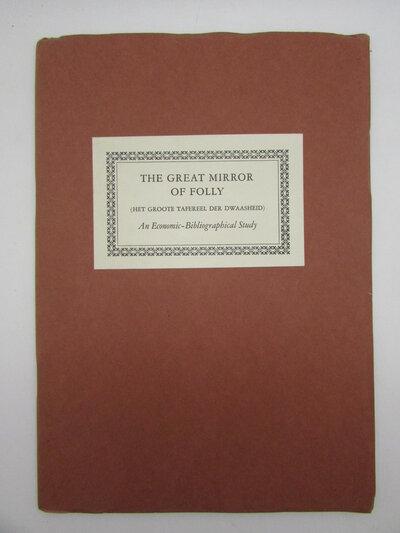 The Great Mirror of Folly (Het groote tafereel der dwaasheid) by COLE, Arthur H.