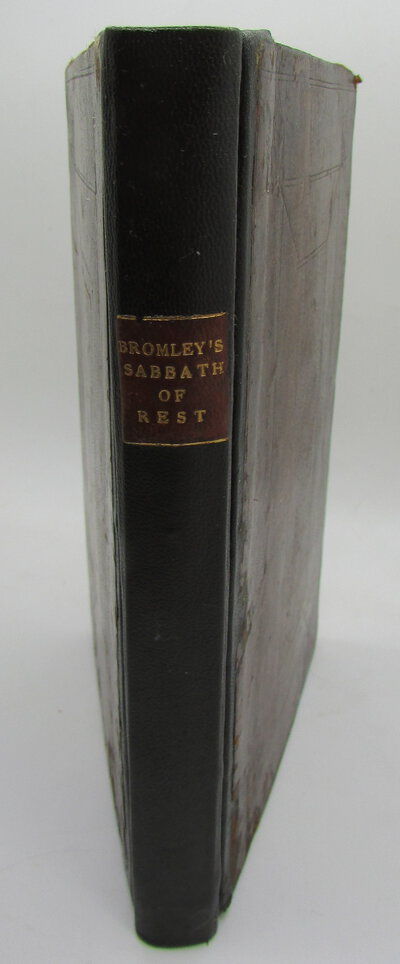 The Way to the Sabbath of Rest. Or the Soul's Progres in the Work of the NEW-BIRTH by BROMLEY, Thomas.