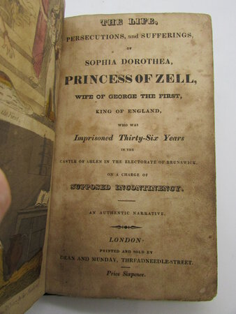 The life, persecutions, and sufferings, of Sophia Dorothea, princess of Zell, by [ANON]