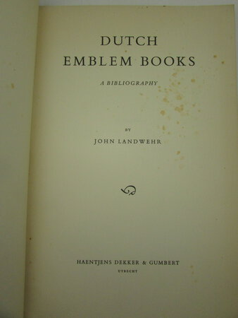 Dutch Emblem Books: A Bibliography. by LANDWEHR, John