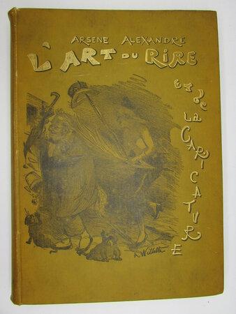 L'Art du Rire et de la Caricature. by ALEXANDRE, Arsène