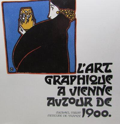 L'art graphique a Vienne autour de 1900. by PABST, Michael