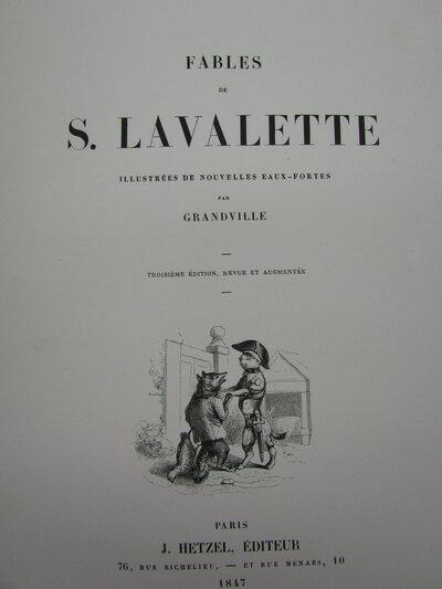 Fables de S. Lavalette. Illustrées de nouvelles eaux-fortes par Grandville. by LAVALETTE, S.