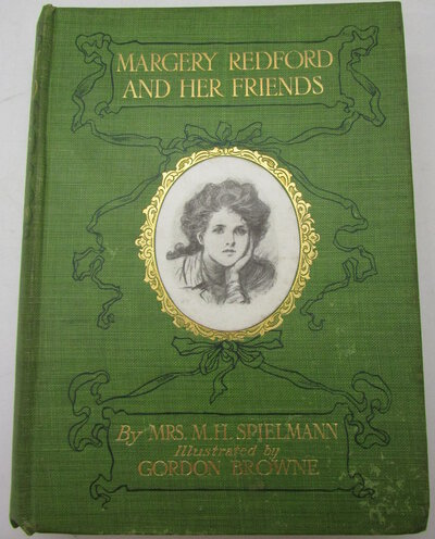 Margery Redford and Her Friends. by SPIELMANN, Mrs M. H.