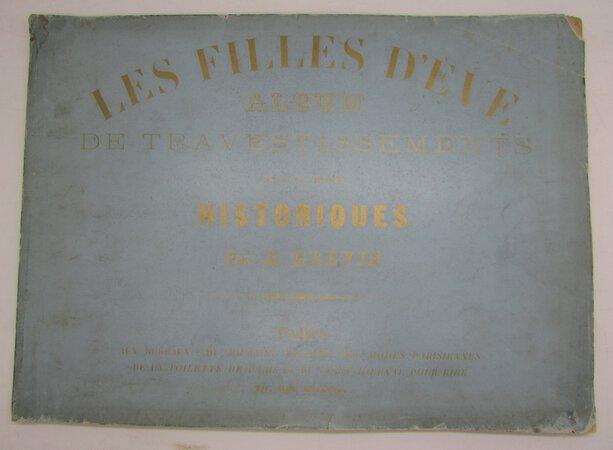 Les Filles D'eve Album de Travestissements Plus ou Moins Historiques. by GREVIN, A.