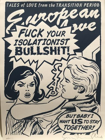 Brexit - 'Isolationist Bullshit' Limited Edition Hand Screenprinted Poster. by DONWOOD, Stanley & HOPEWELL, Chris
