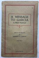 A Message to Garcia by HUBBARD, Elbert