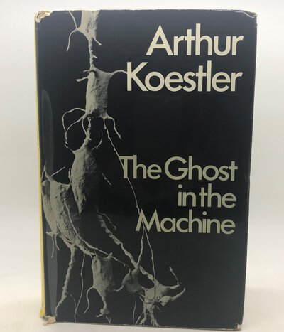 The Ghost in The Machine by KOESTLER, Arthur