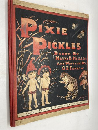 Pixie Pickles, The Adventures of Pixene and Pixette in their Woodland Haunts by FARROW, G. E. & NEILSON, Harry B.