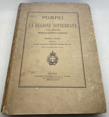 Pompei e la Regione Sotterrata dal Vesuvio nell'anno LXXIX. by RUGGIERO, M. (Editor)