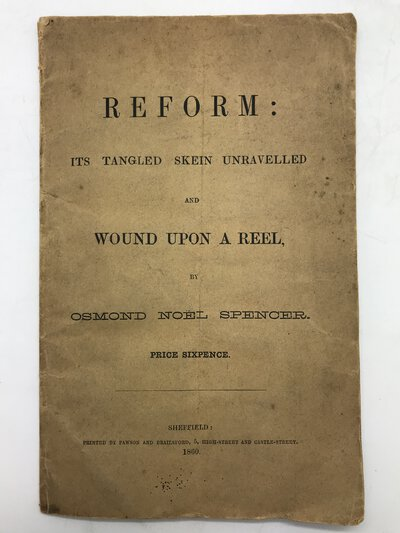 Reform: its tangled skein unravelled and wound upon a reel by OSMOND, Noël Spencer