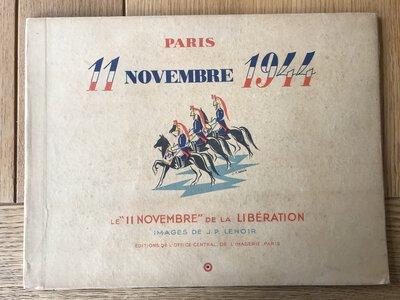 """Paris 11 Novembre 1944. Le """"11 Novembre """" de la Libération by LENOIR, J.P."""