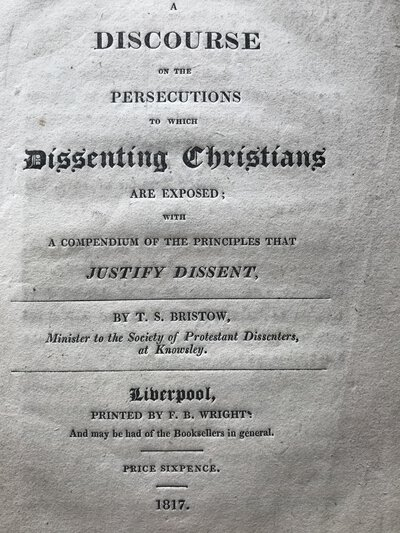 Nonconformity Recommended. A discourse on the persecutions to which Dissenting Christians are exposed; with a compendium of the principles that justify Dissent, by BRISTOW, T. S.