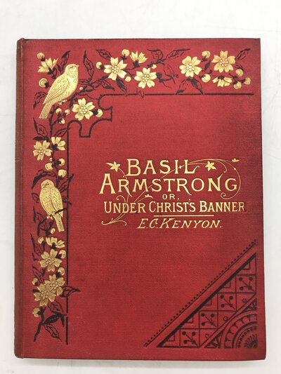 Basil Armstrong; or, Under Christ's Banner [and other tales] by KENYON, E.C.