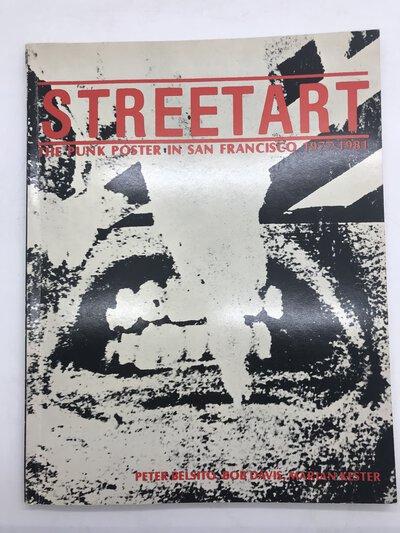 Street Art - The Punk Poster in San Francisco 1977-1981 by KESTER, Marian., BELSITIO, Peter. & DAVIS, Bob.