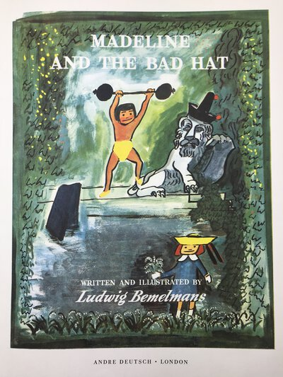 Madeline and the Bad Hat by BEMELMANS, Ludwig