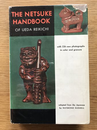The Netsuke Handbook of Ueda Reikichi with 226 new photographs in color and gravure by BUSHELL, Raymond