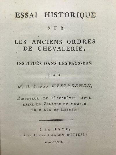 Essai Historique sur les anciens ordres de chevalerie, by WESTREENEN, W.H.J. van