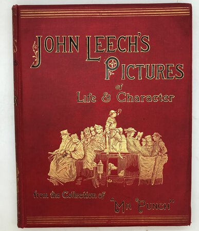 John Leech's Pictures of Life and Character. From the Collection of Mr. Punch by LEECH, John