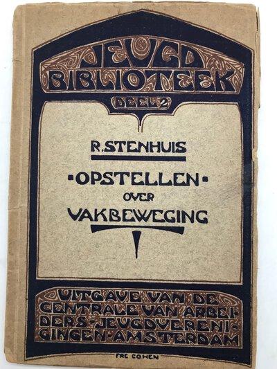 Opstellen over vakbeweging. Jeugd Biblioteek - Deel 2. by STENHUIS, R.