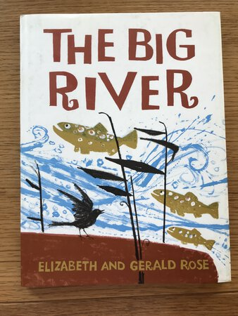The Big River by ROSE, Elizabeth and Gerald