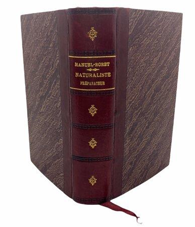 Manuels-Roret. Nouveau manuel pour le Naturaliste Préparatoire. by BOITARD, M.