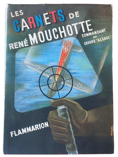 Les carnets de René Mouchotte (1940-1945); by DEZARROIS, André