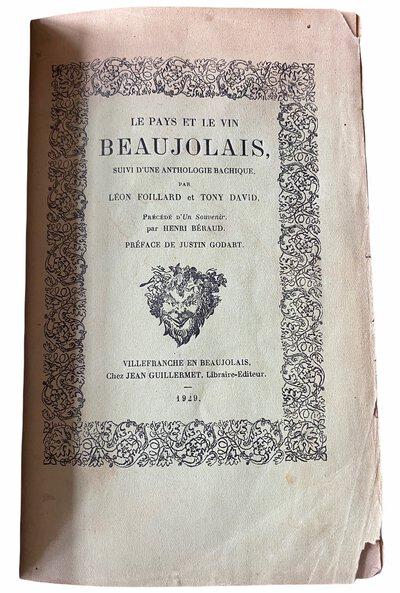 Le Pays et le Vin Beaujolais, suivi d'une Anthologie Bachique; by FOILLARD, Léon & DAVID, Tony FOILLARD