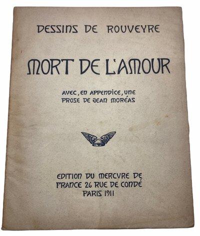Mort de L'Amour avec, en appendice une prose de Jean Moreas. by MOREAS, Jean