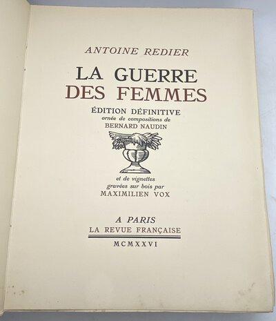 La guerre des femmes, édition définitive ornée de compositions de Bernard naudin et de vignettes sur bois par Maximilien Vox by REDIER, Antoine