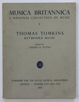 THOMAS TOMKINS Keyboard Music. V. Musica Britannica A National Collection of Music. by TUTTLE, Stephen D. Edited by.