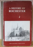 A HISTORY OF ROCHESTER. by SMITH, Frederick Francis.