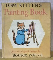 TOM KITTEN'S PAINTING BOOK. From the Original Designs by Beatrix Potter. by POTTER, Beatrix.