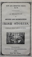 A Selection of Amusing and Entertaining IRISH STORIES, compiled from various sources. Price One Penny.