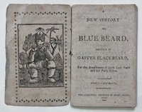 A NEW HISTORY OF BLUE BEARD, Written by Gaffer Black Beard, For the Amusement of Little Black Beard and His Pretty Sisters. Adorned with cuts. by [PERRAULT, Charles.]
