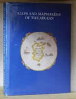 MAP AND MAP-MAKERS OF THE AEGEAN. Translation from the Greek G. Cox and J. Solman. by SPHYROERAS, Vasilis. AVRAMEA, Anna. ASDRAHAS, Spyros.
