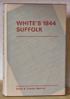 WHITE'S 1844 SUFFOLK. A reprint of the 1844 issue of History, Gazetteer, and Directory of Suffolk. by WHITE, William.