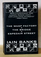 THE WASP FACTORY. THE BRIDGE. ESPEDAIR STREET. by BANKS, Ian.