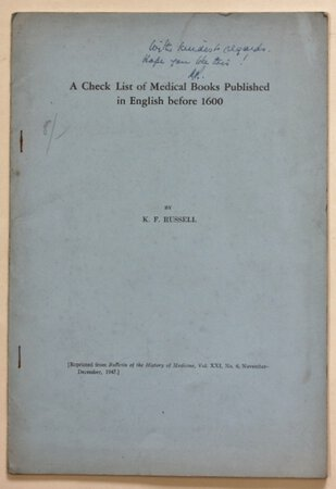 A CHECK LIST OF MEDICAL BOOKS PUBLISHED IN ENGLISH BEFORE 1600. by RUSSELL, K. F.