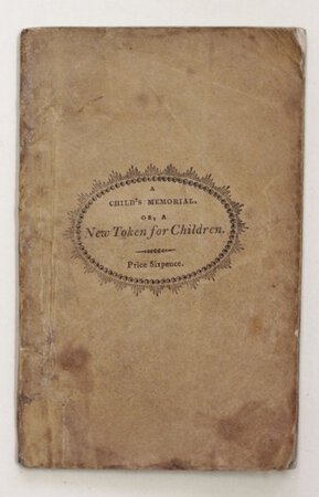 A CHILD'S MEMORIAL; or A New Token for Children: Containing an Account of the early piety, and happy death of Miss Dinah Doudney of Portsea, aged nine years. Delivered to a congregation of children in Orange-Street Chapel, on New Year's Day, 1805. Third Edition. To which is added an account of Miss Sarah Barrow, who was burnt to death April the 4th, 1805. By John Griffin. by GRIFFIN, John